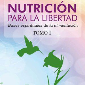 NUTRICION PARA LA LIBERTAD TOMO I